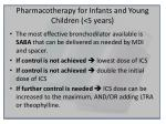 pharmacotherapy for infants and young children 5 years