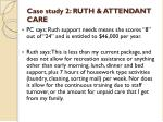 case study 2 ruth attendant care