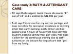 case study 2 ruth attendant care