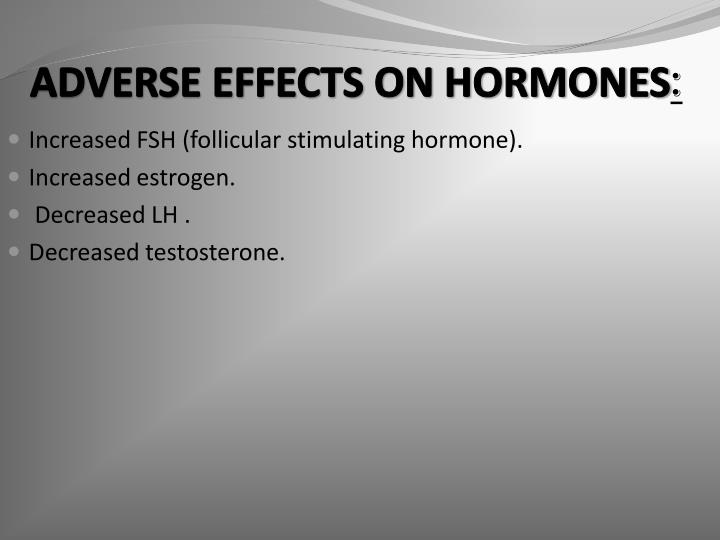 ADVERSE EFFECTS ON HORMONES