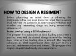 how to design a regimen