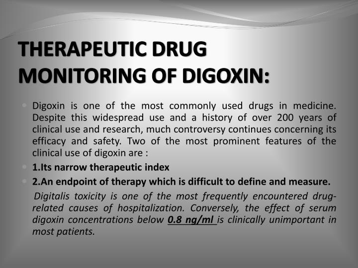 THERAPEUTIC DRUG MONITORING OF DIGOXIN: