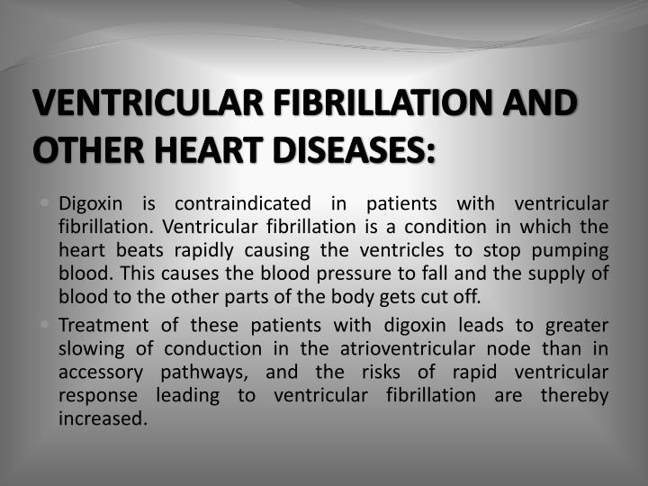 VENTRICULAR FIBRILLATION AND OTHER HEART DISEASES: