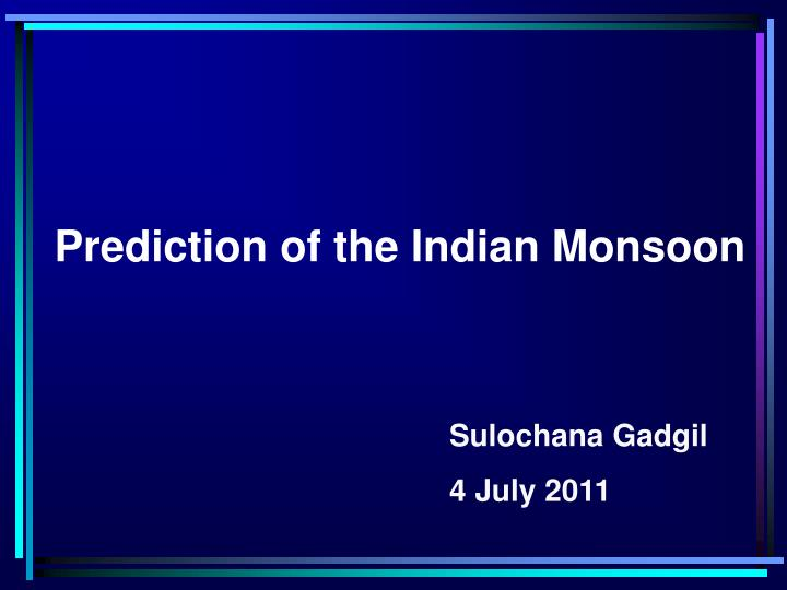 prediction of the indian monsoon n.