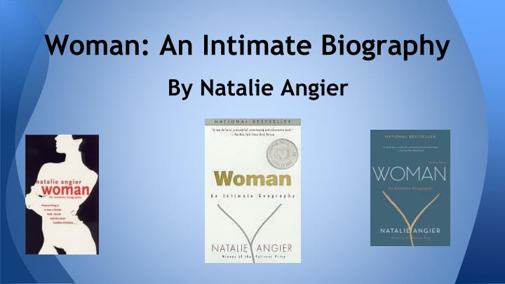 Woman: An Intimate Biography