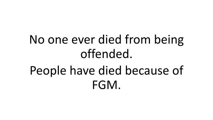 No one ever died from being offended.