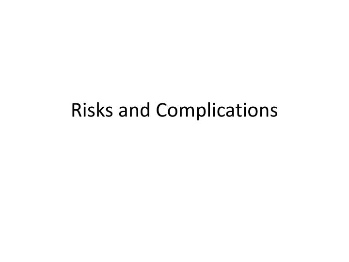 risks and complications n.