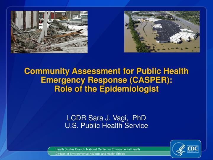 community assessment for public health emergency response casper role of the epidemiologist n.