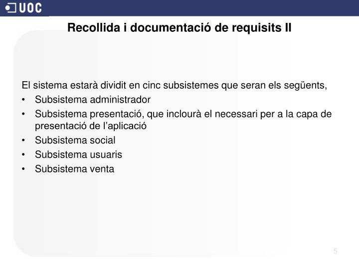 Recollida i documentació de requisits II