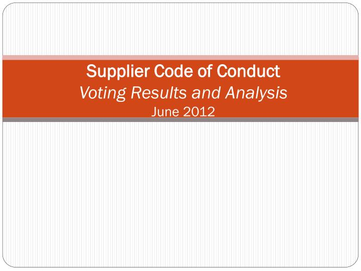 supplier code of conduct voting results and analysis june 2012 n.