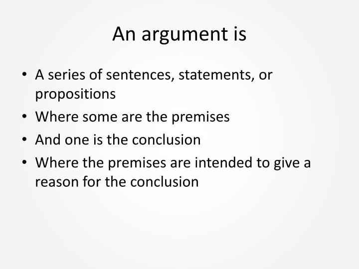 An argument is
