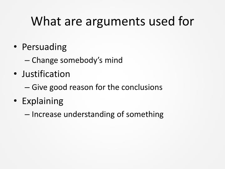 What are arguments used for