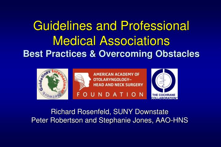 guidelines and professional medical associations best practices overcoming obstacles n.
