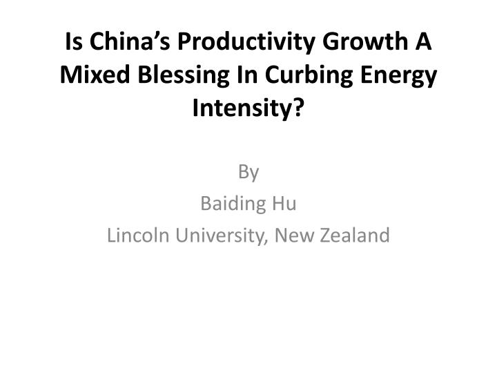 is china s productivity growth a mixed blessing in curbing energy intensity n.