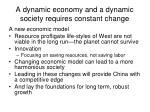 a dynamic economy and a dynamic society requires constant change