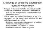 challenge of designing appropriate regulatory framework