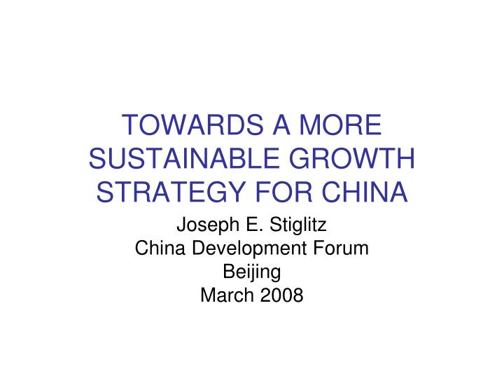 towards a more sustainable growth strategy for china n.
