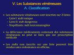v les substances v n neuses a classification