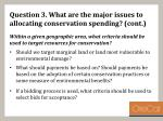 question 3 what are the major issues to allocating conservation spending cont