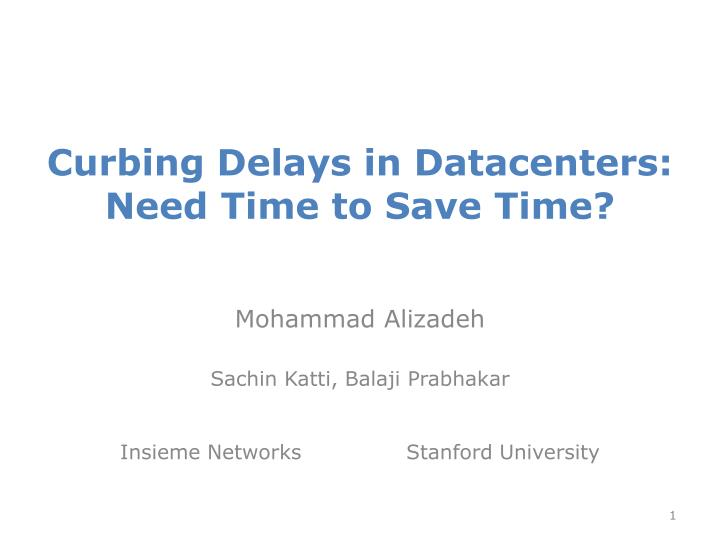 curbing delays in datacenters need time to save time n.