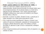 vincent van gogh 1853 18902