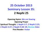 25 october 2013 seminary lesson 35 2 nephi 251
