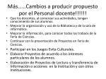 m s cambios a producir propuesto por el personal docente3
