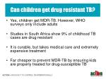 can children get drug resistant tb