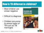how is tb different in children