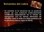 solventes del cobre