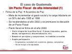el caso de guatemala un pacto fiscal de alta intensidad 1