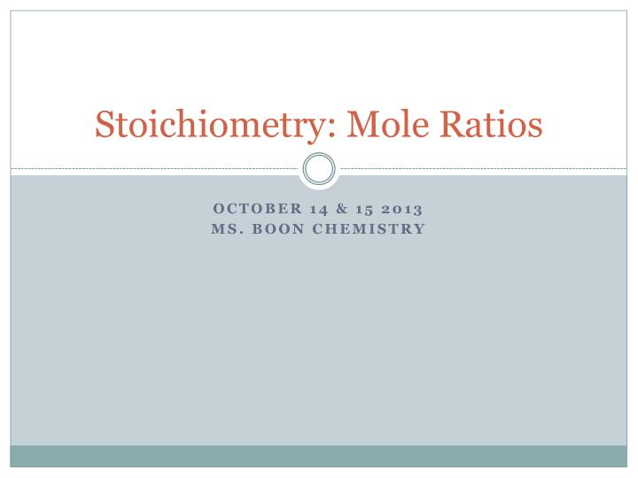 stoichiometry mole ratios n.