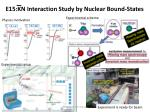 e15 kn interaction study by nuclear bound states