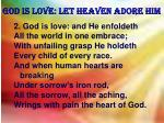 god is love let heaven adore him1