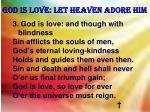god is love let heaven adore him2