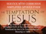 service with communion simplified spoken form