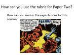how can you use the rubric for paper two