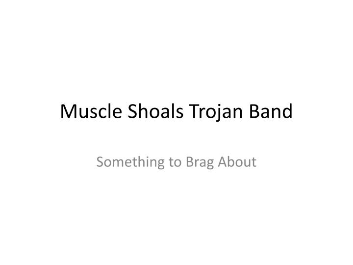 muscle shoals trojan band n.