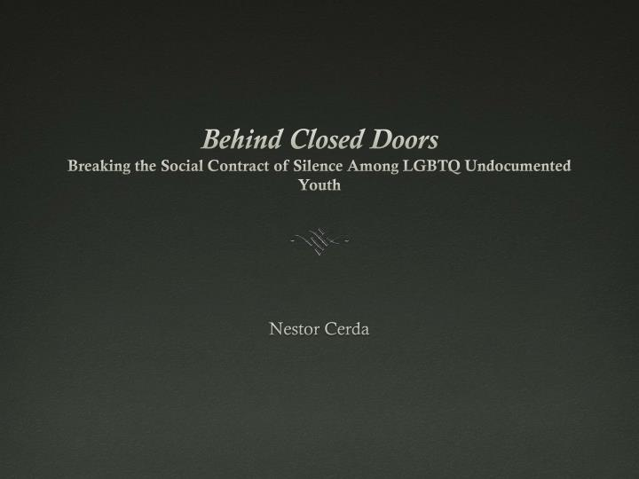 behind closed doors breaking the social contract of silence among lgbtq undocumented youth n.