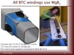 all btc windings use mgb 2