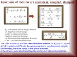 equations of motion are nonlinear coupled damped