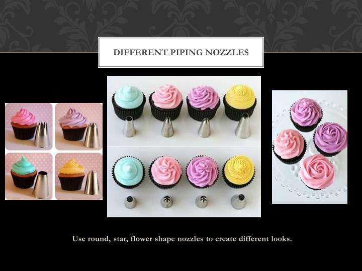 Different piping nozzles