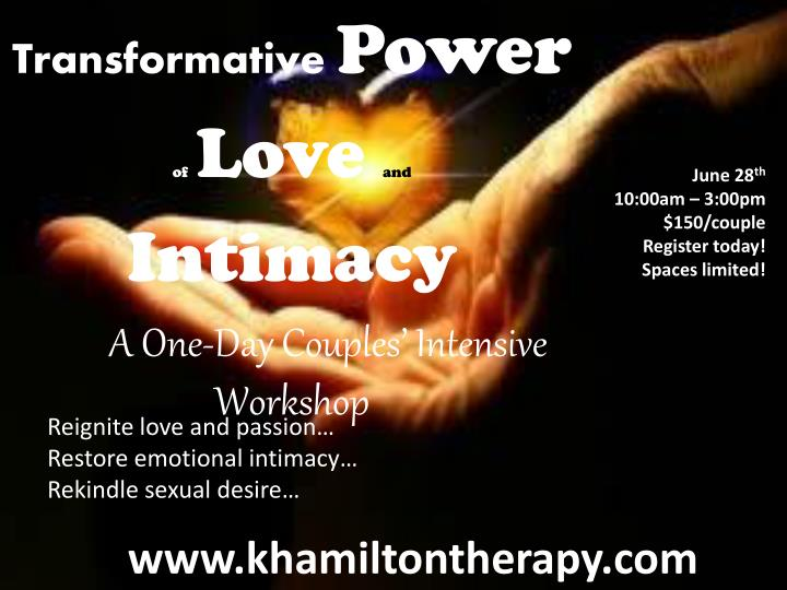 transformative power o f love and intimacy a one day couples intensive workshop n.