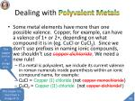 dealing with polyvalent metals