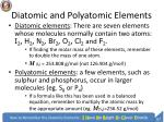 diatomic and polyatomic elements
