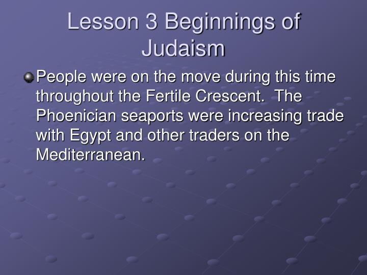 Lesson 3 Beginnings of Judaism