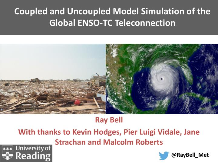coupled and uncoupled model simulation of the global enso tc teleconnection n.
