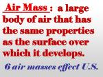 a large body of air that has the same properties as the surface over which it develops