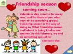 friendship season coming soon