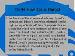 5 44 how tall is harold1